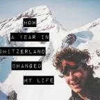 How A Year in Switzerland Changed My Life